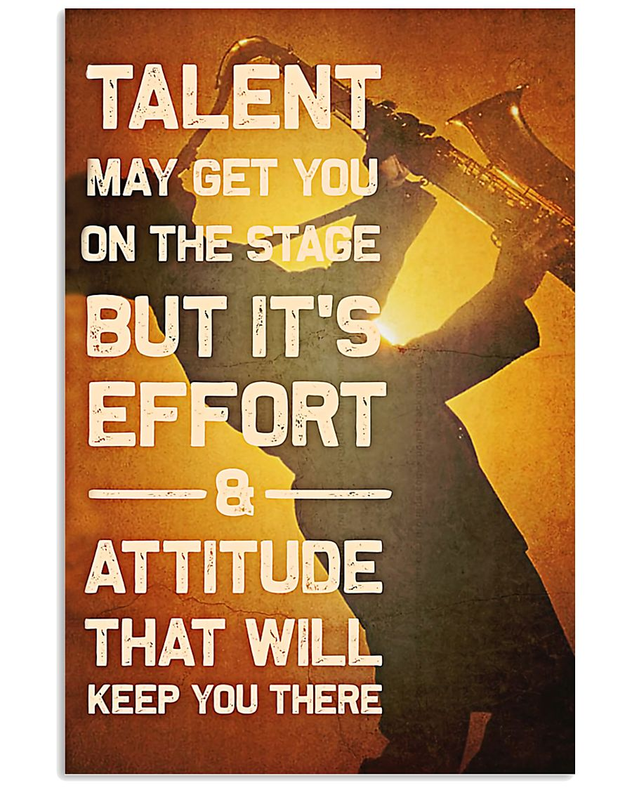 Saxophone - Talent may get you on the stage 11x17 Poster