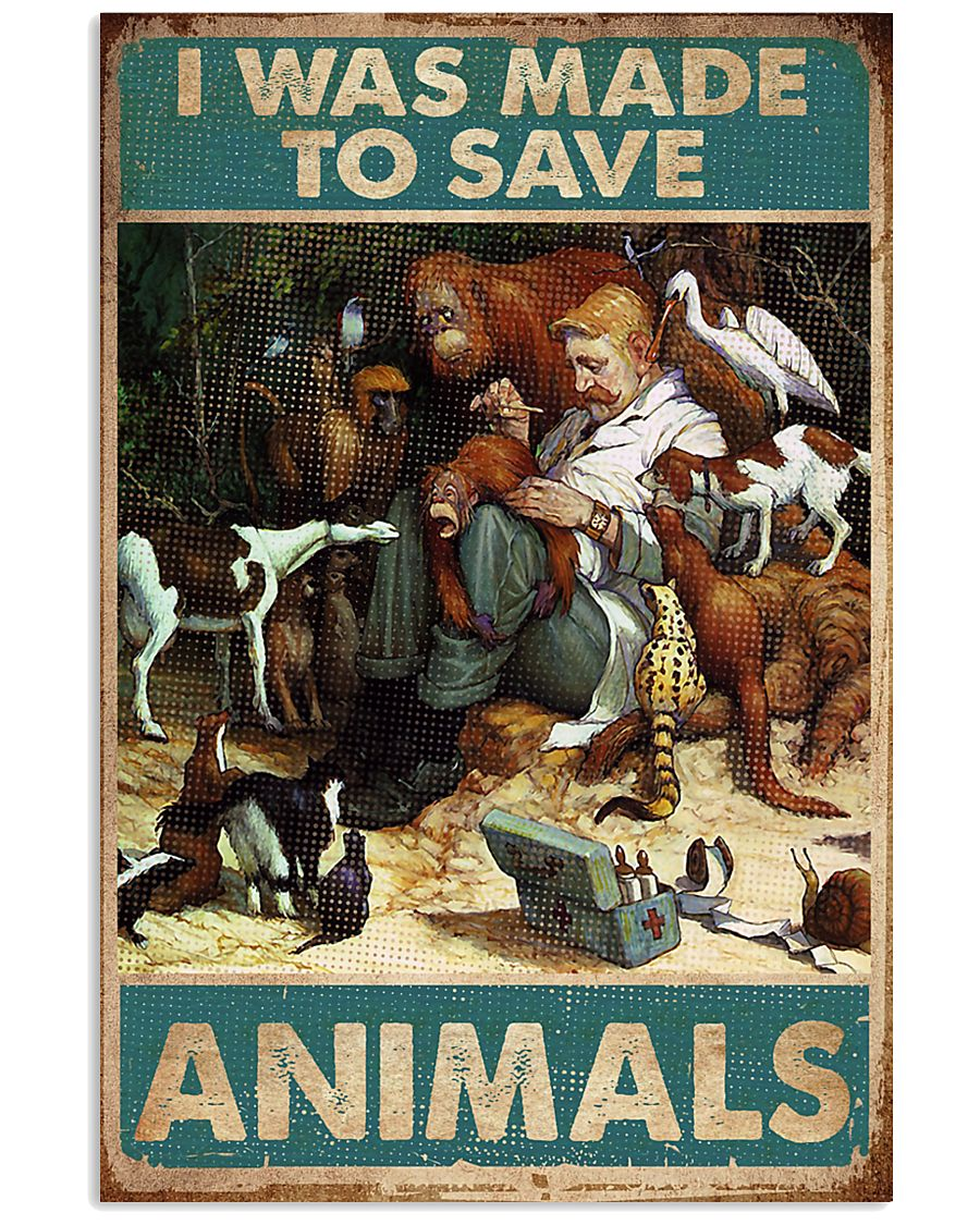 Veterinarian I Was Made To Save Animals 11x17 Poster