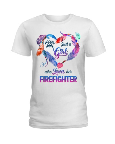 Just A Girl Who Loves Her Firefighter
