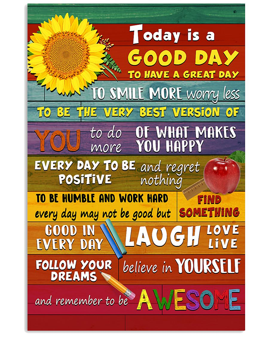 Teacher Today Is A Good Day 11x17 Poster