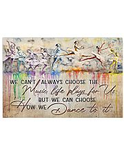 Ballet We Can Choose How We Dance To It 17x11 Poster front