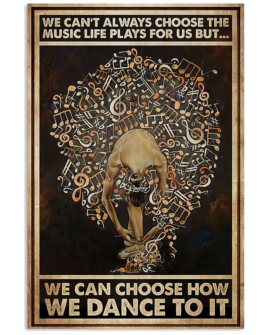 Ballet We Can Choose How We Dance To It 11x17 Poster