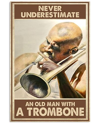 Trombone Never underestimate an old man with a TB