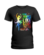 Ballet - Dance like a girl Ladies T-Shirt front