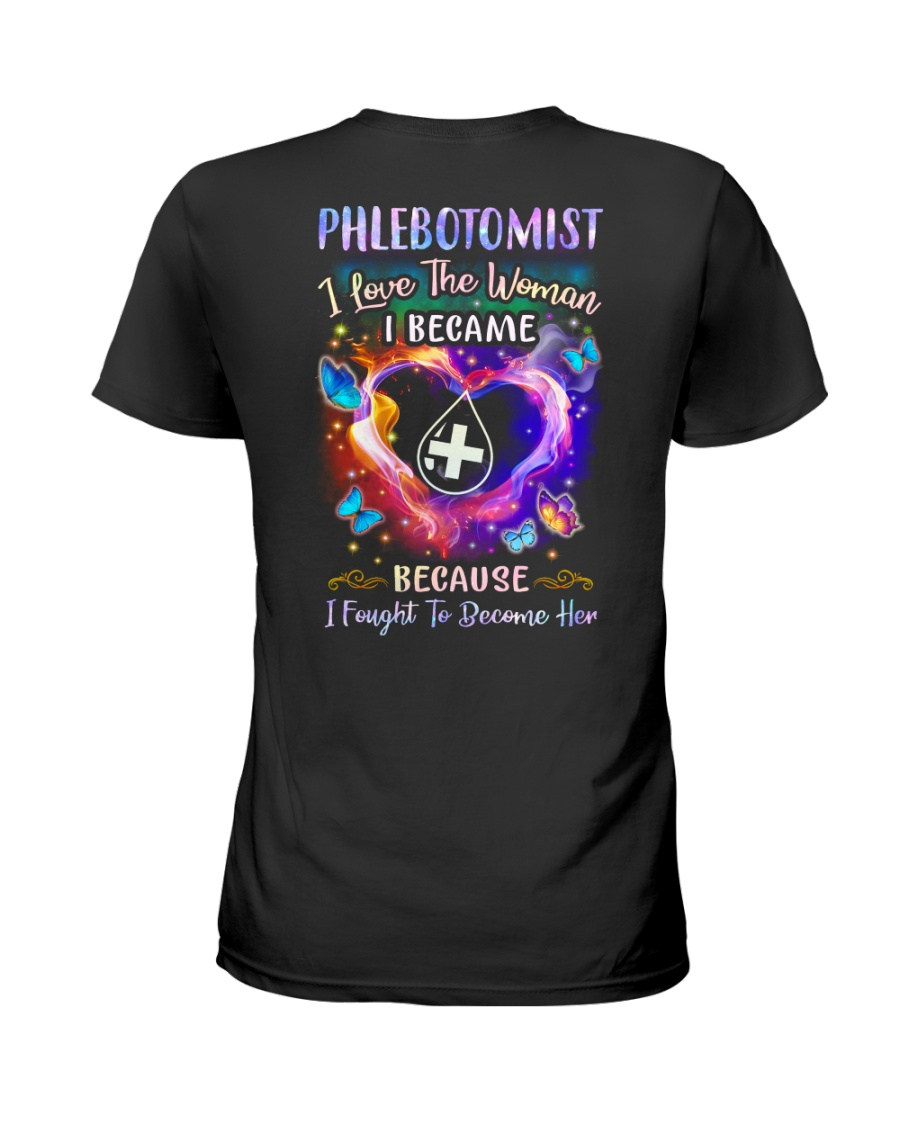 Phlebotomist - I love the woman I became Ladies T-Shirt