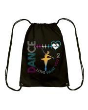 Ballet Dance Love What You Do Drawstring Bag thumbnail