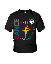 Ballet Dance Love What You Do Youth T-Shirt thumbnail