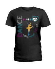 Ballet Dance Love What You Do Ladies T-Shirt front