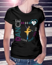 Ballet Dance Love What You Do Ladies T-Shirt lifestyle-women-crewneck-front-7