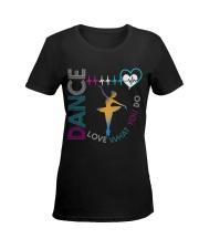 Ballet Dance Love What You Do Ladies T-Shirt women-premium-crewneck-shirt-front