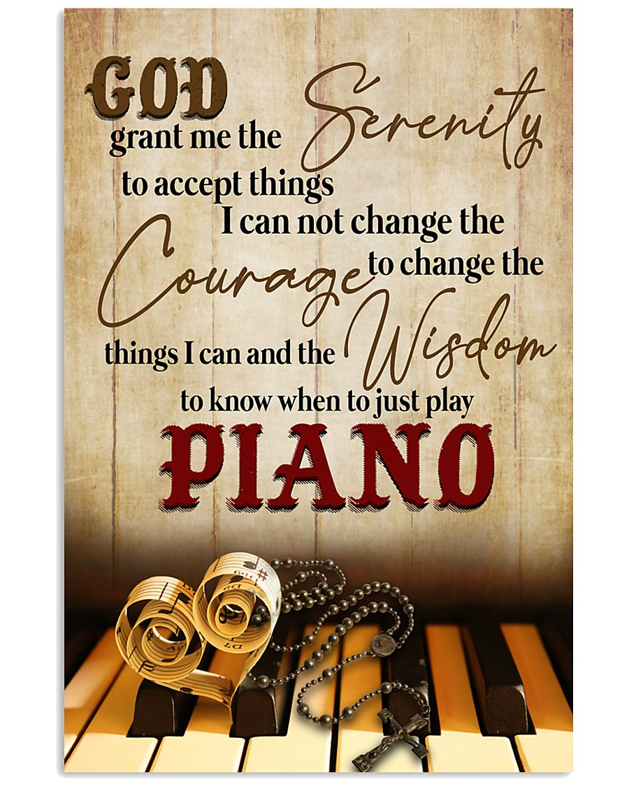 Pianist the wisdom to know when to just play piano 11x17 Poster