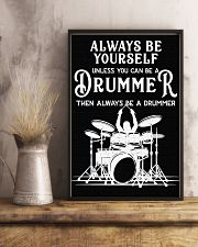 Always be yourself unless you can be a Drummer 11x17 Poster lifestyle-poster-3