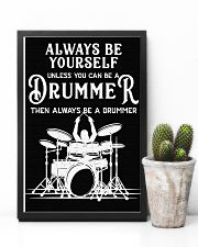Always be yourself unless you can be a Drummer 11x17 Poster lifestyle-poster-8