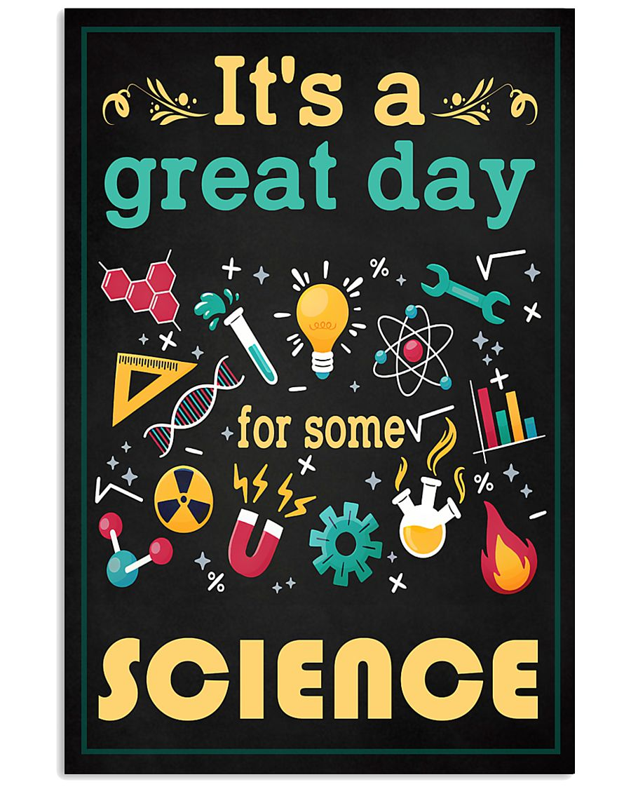 Scientist It's A Great Day For Some Science 11x17 Poster