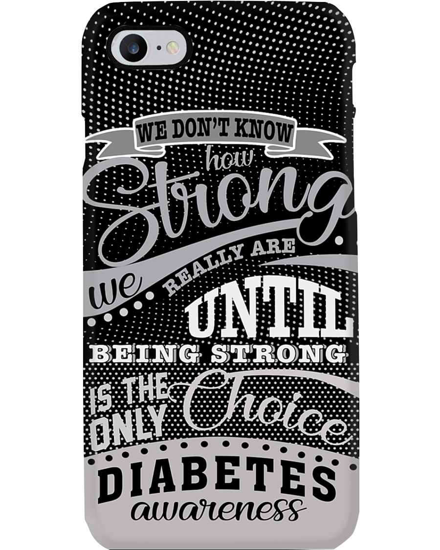 Diabetes We Don't Know How Strong We Are Phone Case