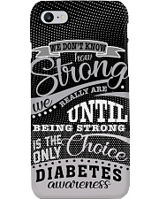 Diabetes We Don't Know How Strong We Are Phone Case i-phone-7-case