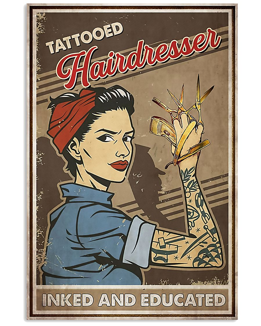 Hairdresser Tattooed Inked And Educated 11x17 Poster