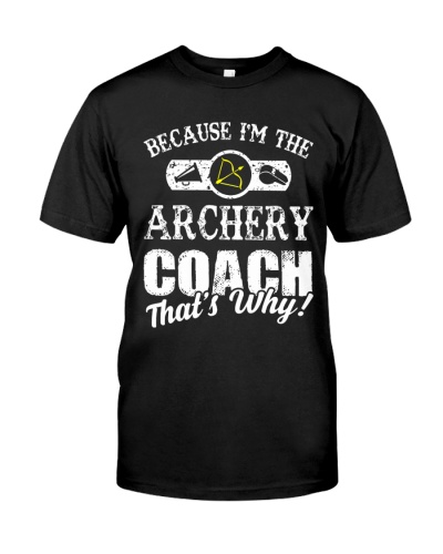 Because I'm the Archery coach