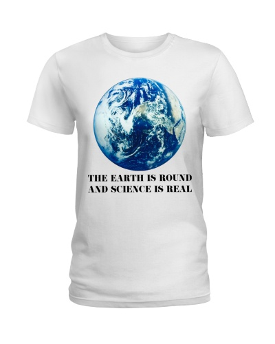 The Earth Is Round And Science Is Real