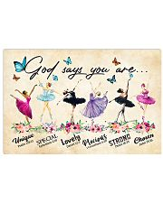 Ballet God Says You Are 17x11 Poster front
