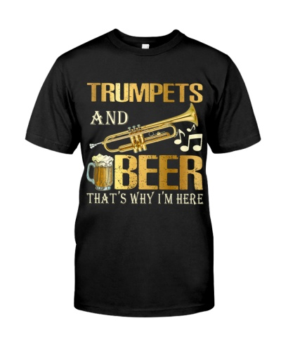 Trumpets and Beer That's why I'm here