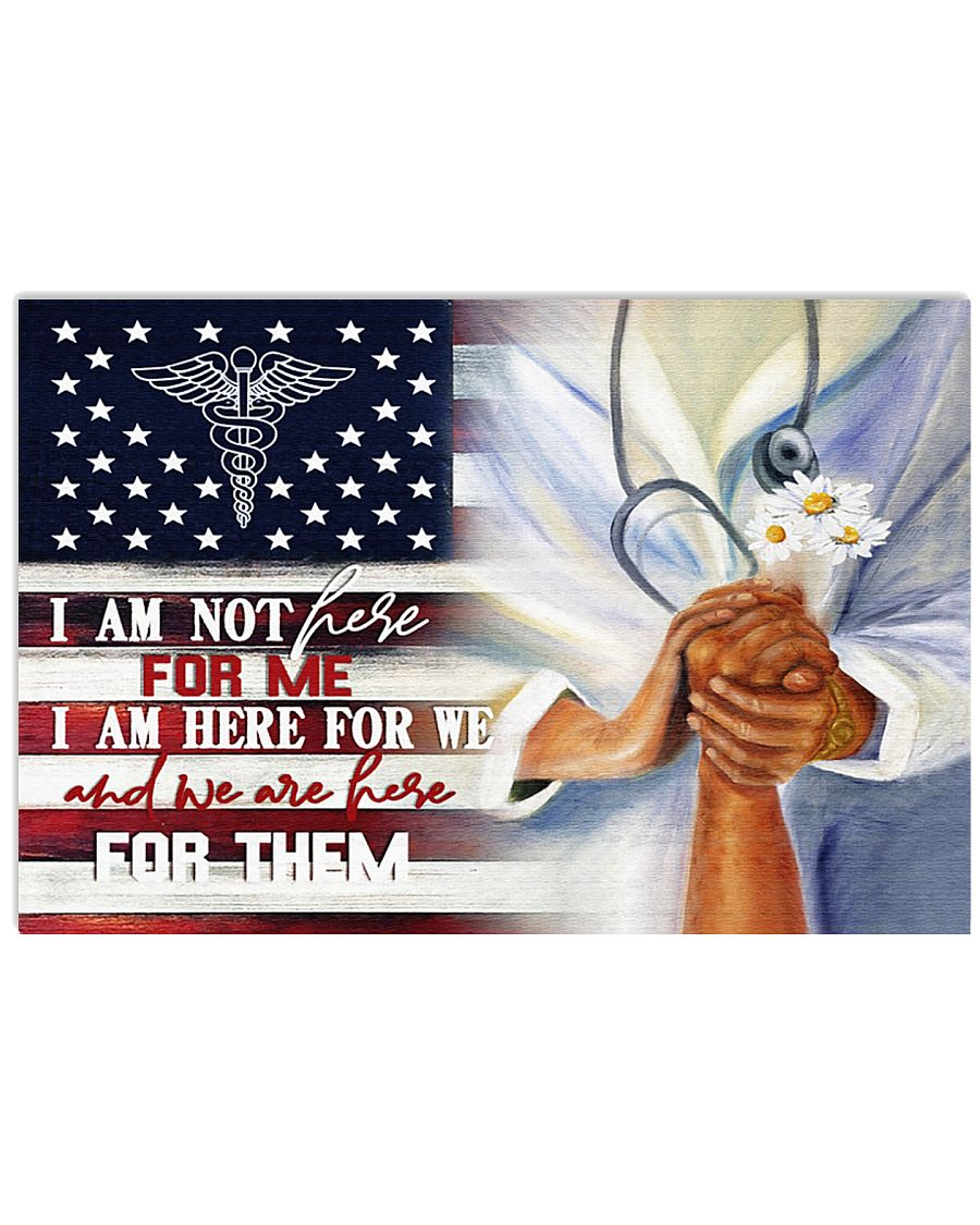 Physician Assistant I am not here for me 17x11 Poster