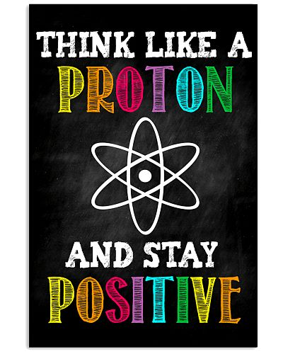 Teacher Think Like A Proton and Stay Positive
