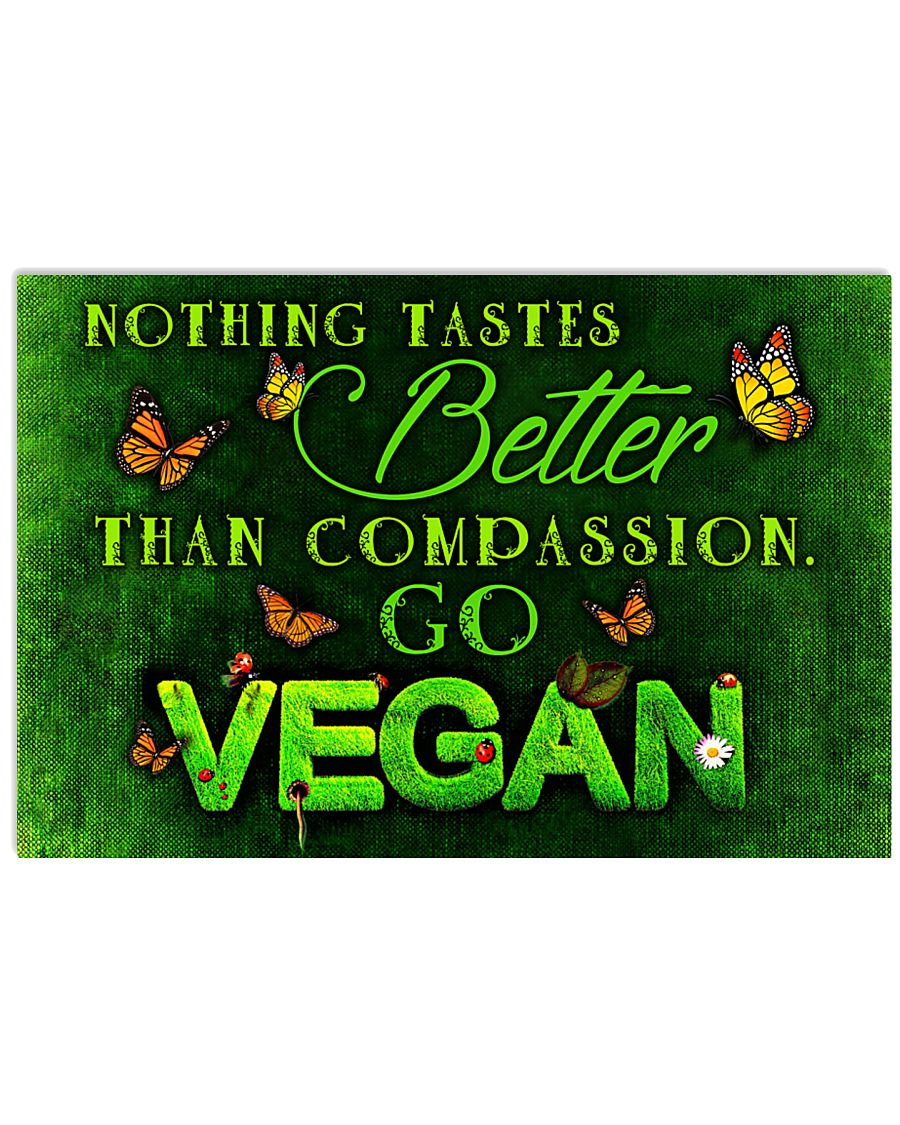 Vegan Nothing tastes better than compassion 17x11 Poster