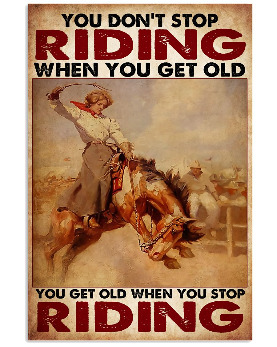 Horse Girl - You Get Old When You Stop Riding 11x17 Poster