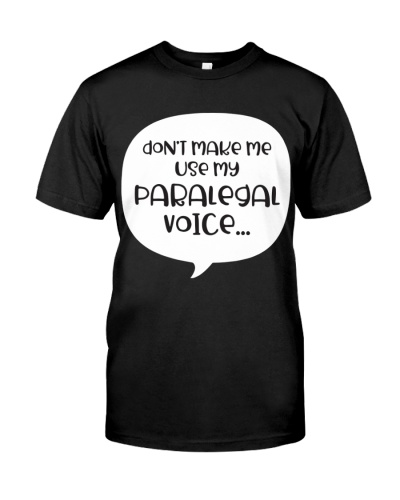 Don't make me use my Paralegal voice