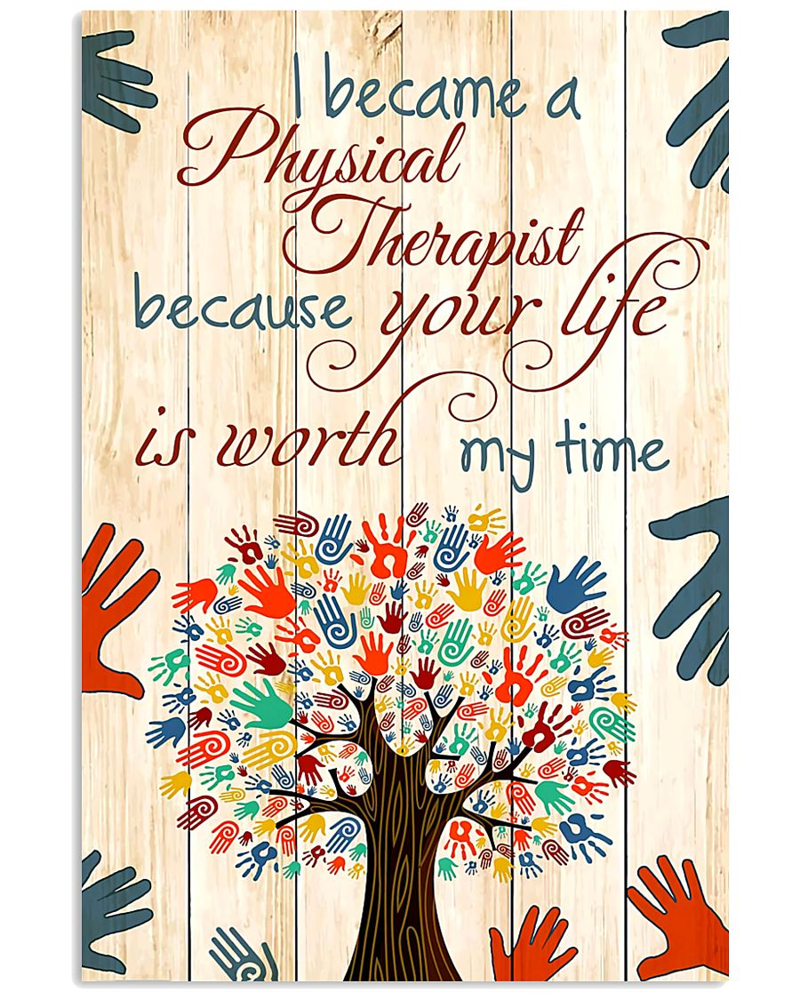 Physical Therapist Your Life Is Worth My Time 11x17 Poster