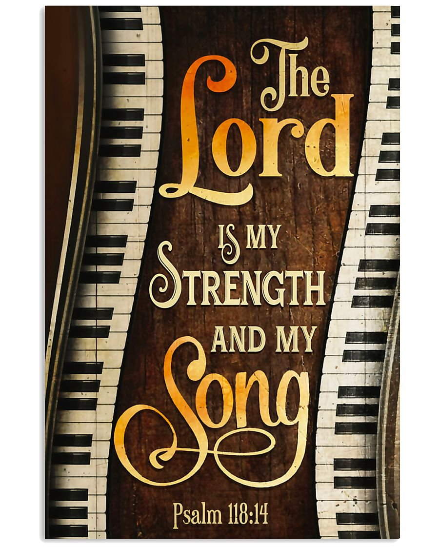 Piano the lord is my strength and my song  11x17 Poster