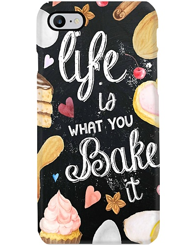 Baking Life is What you bake it phonecase