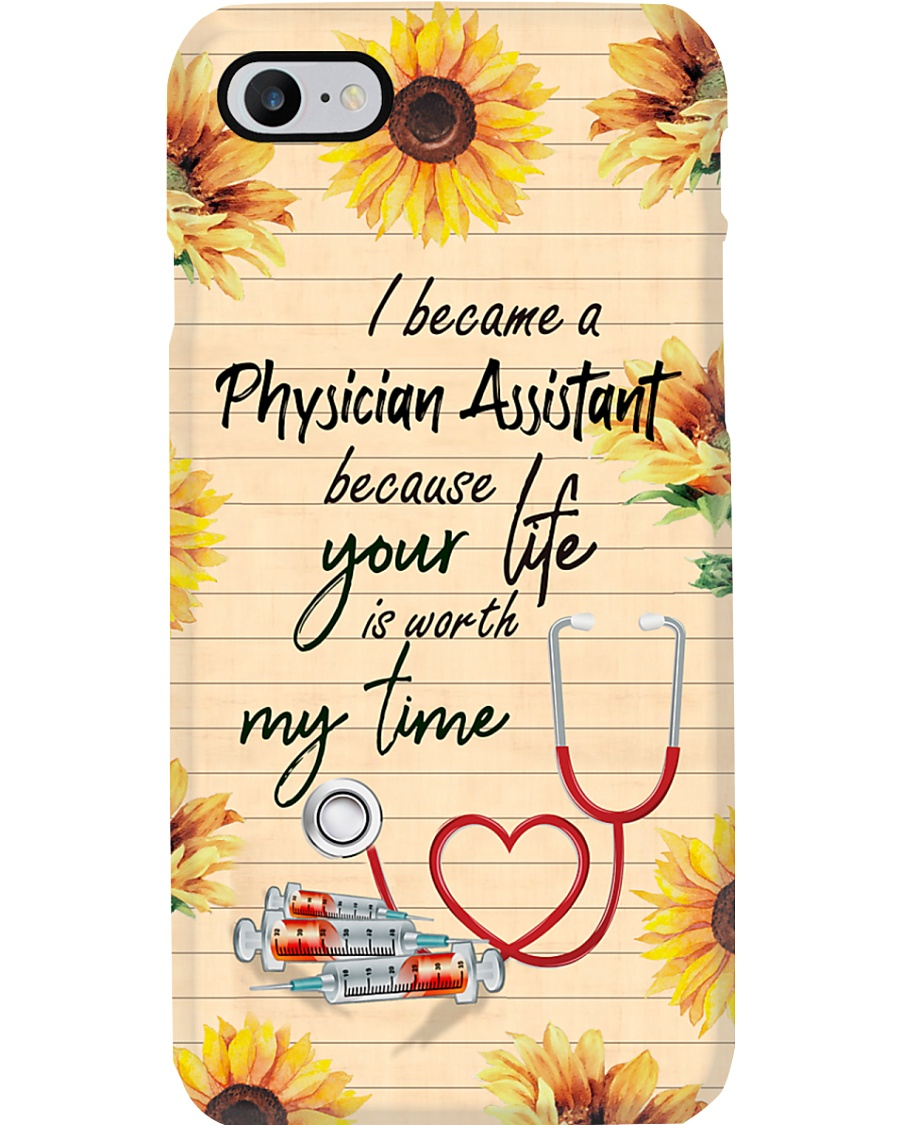 Physician Assistant Your life worth my time Phone Case