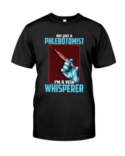 Not Just A Phlebotomist I'm A Vein Whisperer