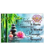 Massage Therapist Today It Hurts Tomorrow It Works 24x16 Poster front