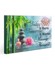 Massage Therapist Today It Hurts Tomorrow It Works 30x20 Gallery Wrapped Canvas Prints thumbnail