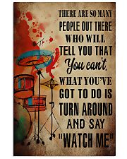 Drummer What you've got to do is say 'watch me' 11x17 Poster front