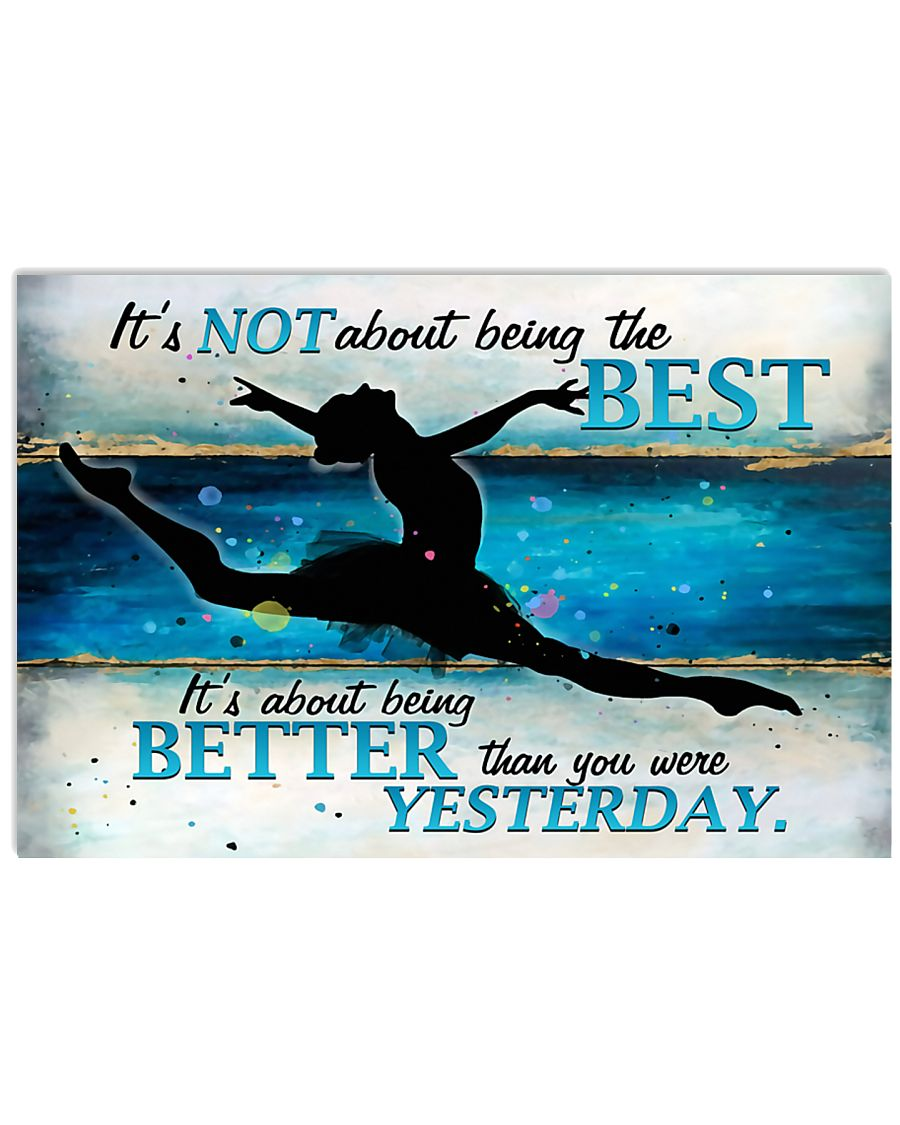 Ballet Being better than you were yesterday 17x11 Poster