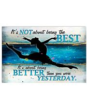 Ballet Being better than you were yesterday 17x11 Poster front