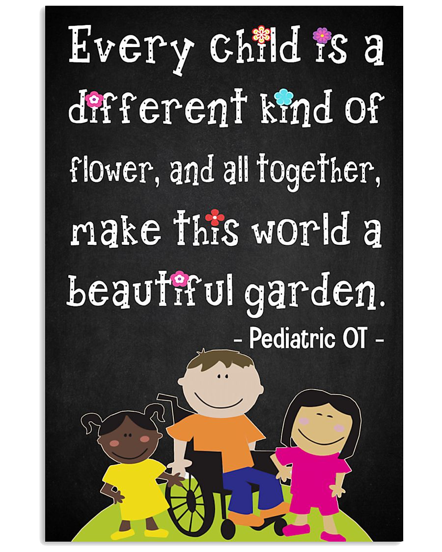 OT Pediatric Every Child Is A Different Of Flower 11x17 Poster