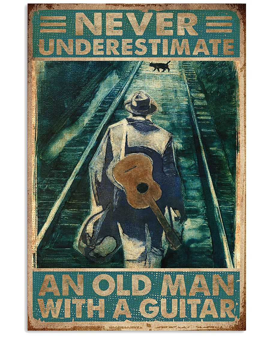 Never Underestimate An Old Man With A Guitar 11x17 Poster