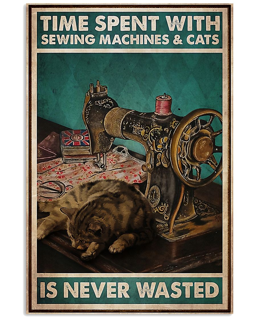 Time Spent With Sewing Machines And Cats 11x17 Poster