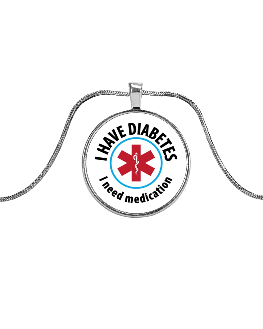 I Have Diabetes I Need Medication Alert Metallic Circle Necklace