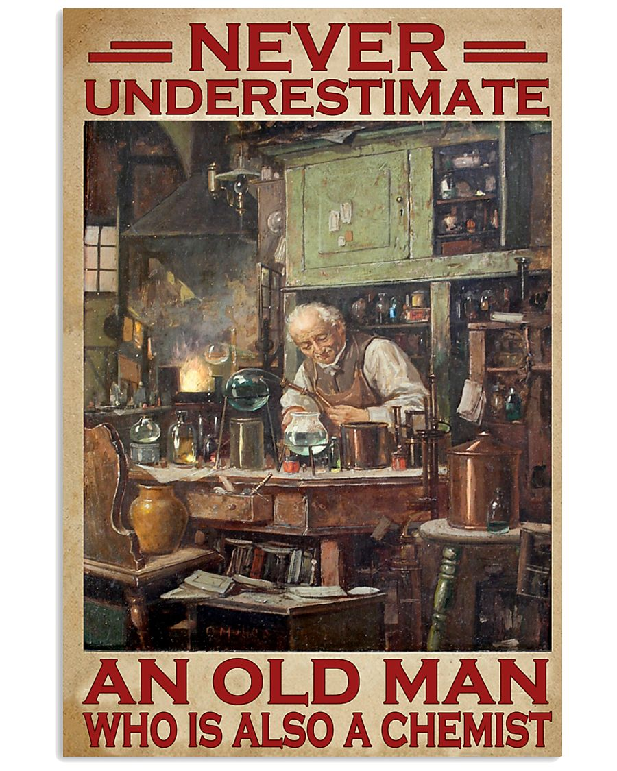 Chemistry Never Underestimate An Old Man 11x17 Poster