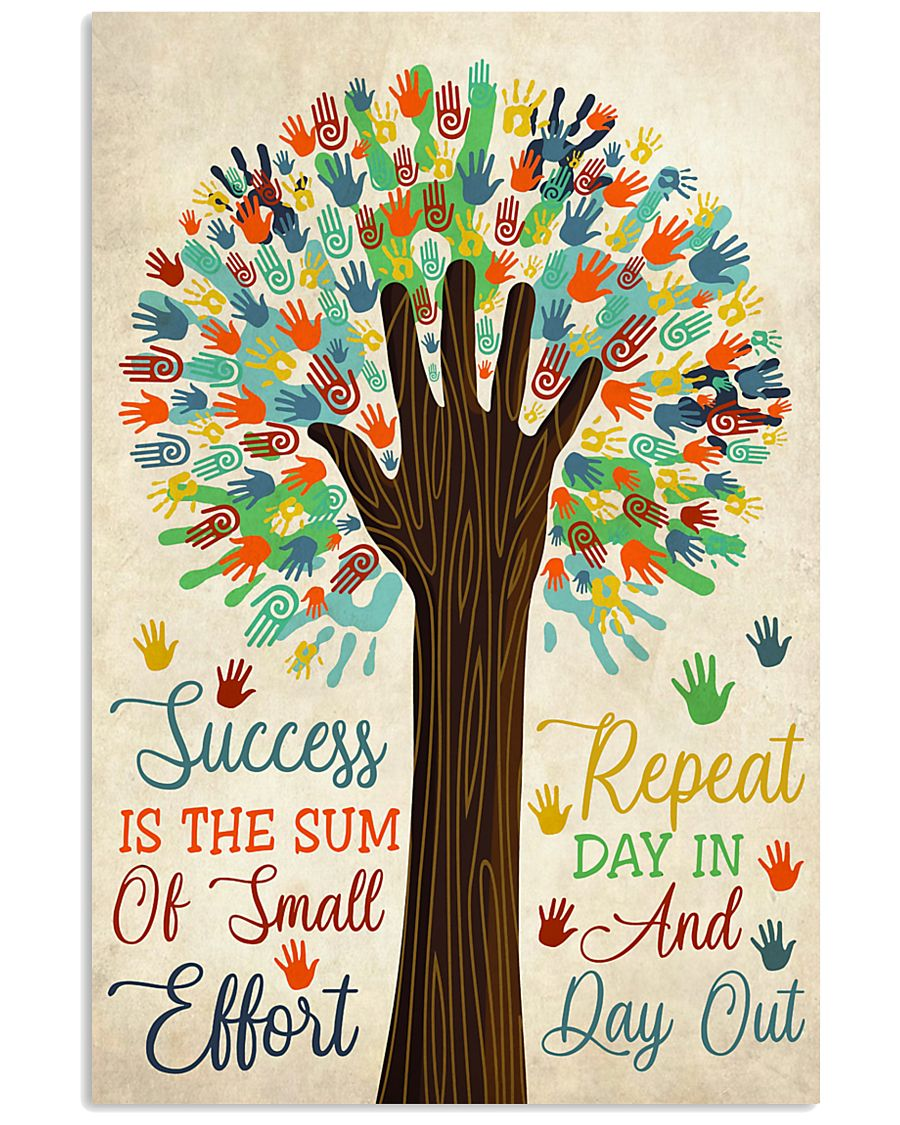Teacher Success Is The Sum Of Small Effort 11x17 Poster