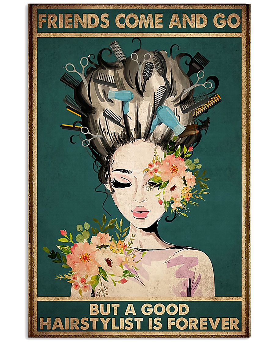 Hairdresser A Good Hairstylist Is Forever 11x17 Poster