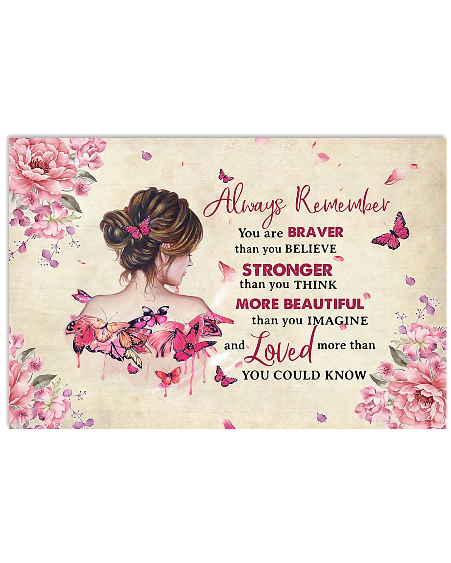 Breast Cancer Always Remember You Are Braver 17x11 Poster