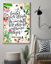 A teacher affects eternity 11x17 Poster lifestyle-poster-1