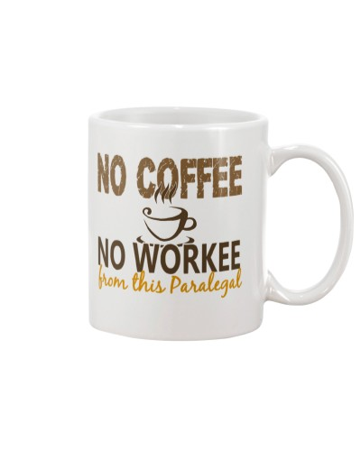 No Coffee No Workee Funny Paralegal